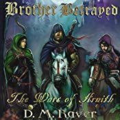 Wars of Arnith: Brother Betrayed, Book 2 | D. M. Raver
