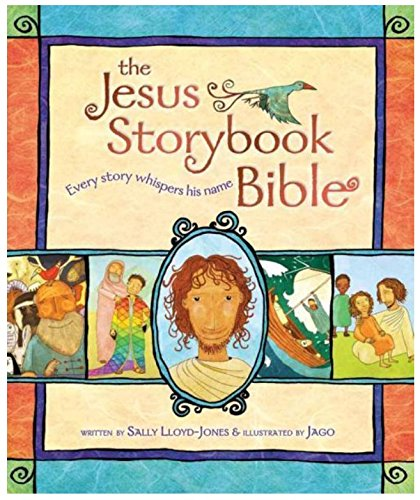 The Jesus Storybook Bible : Every Story Whispers His Name by Sally... (Bible History For Kids compare prices)