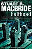 Front cover for the book Halfhead by Stuart B. MacBride