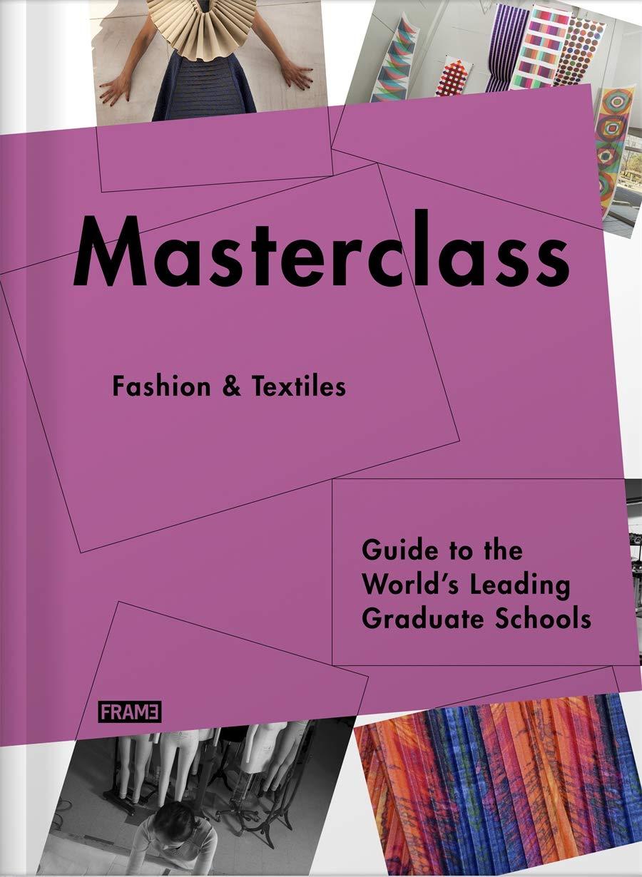 Masterclass Fashion Design Guide To The World S Leading Schools De Boer Schultz Sarah Mcnamara Carmel Van Rossum Willems Marlous 9789077174999 Amazon Com Books