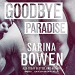 Goodbye Paradise | Sarina Bowen