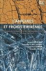 Canicules et froids extrêmes. L'événement climatique et ses représentations. Tome 2 : Histoire, littérature, peinture par Le Roy Ladurie