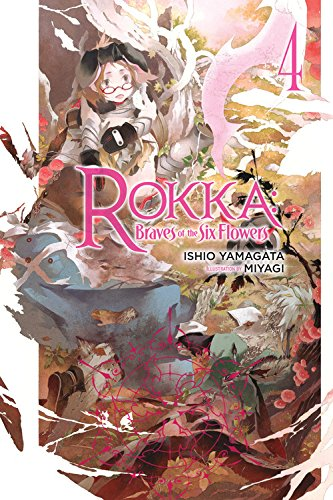 Rokka: Braves of the Six Flowers, Vol. 4 (light novel) (Rokka: Braves of the Six Flowers (Light Novel)) ()