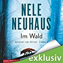 Im Wald (Bodenstein & Kirchhoff 8) Audiobook by Nele Neuhaus Narrated by Oliver Siebeck