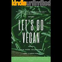 Let's Go Vegan:  Veganismo Para Iniciantes