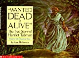 By Ann Mcgovern - Wanted Dead Or Alive: The True Story Of Harriet Tubman (1991-02-16) [Paperback]
