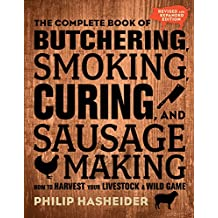 The Complete Book of Butchering, Smoking, Curing, and Sausage Making (Complete Meat)