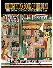 Egyptian Book of the Dead: The Book of Coming Forth By Day- The Book of Enlightenment