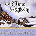A Time for Giving Audiobook by Raine Cantrell Narrated by Ginger Cornish