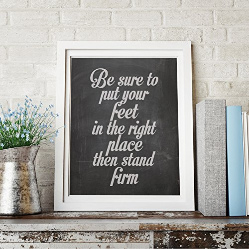 be-sure-to-put-your-feet-in-the-right-place-then-stand-firm-inspirational-quote-wall-art-print-home-