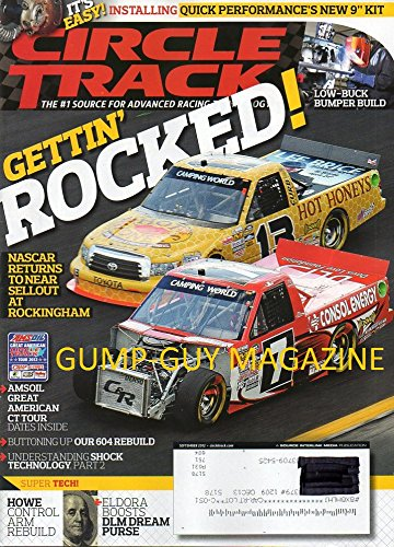Circle Track Advanced Racing Technology September 2012 Magazine GETTIN' ROCKED: NASCAR RETURNS TO NEAR SELLOUT AT ROCKINGHAM Amsoil Great American CT Tour