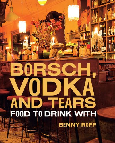 Borsch, Vodka and Tears by Benny Roff