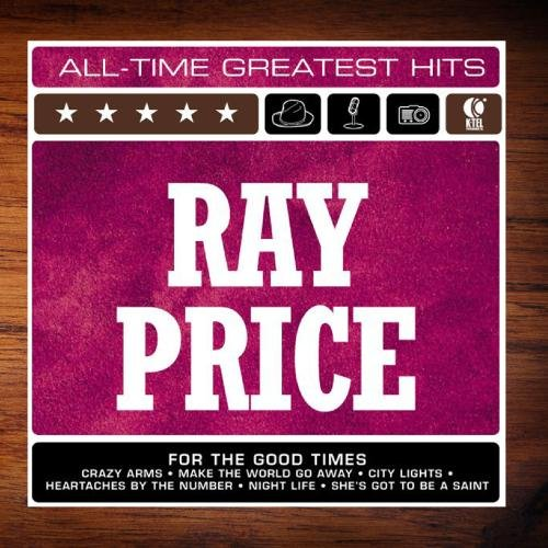 Ray Price: All-Time Greatest - Price Ray Of