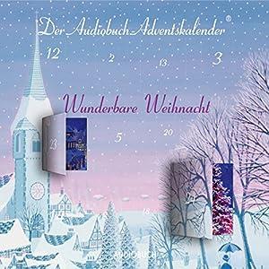 Wunderbare Weihnacht: Der Audiobuch-Adventskalender Hörbuch