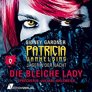 Die bleiche Lady (Patricia Vanhelsing 6) Hörbuch