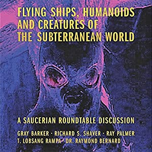 Flying Ships, Humanoids, and Creatures of the Subterranean World Audiobook