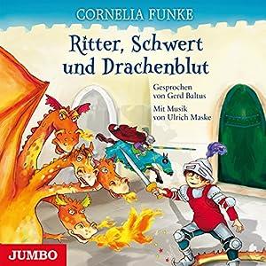 Ritter, Schwert und Drachenblut Hörbuch