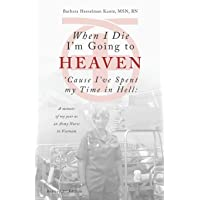 When I Die I'm Going to Heaven 'Cause I've Spent My Time in Hell: A Memoir of My...