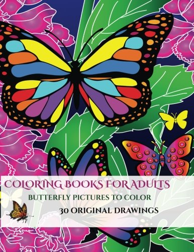Butterfly Pictures to Color: A stress relieving adult coloring (colouring) book that includes 30 unique pictures of butterflies to assist with ... (Adult coloring (colouring) books by WSCBT)