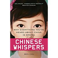 Chinese Whispers: Why Everything You've Heard About China is Wrong