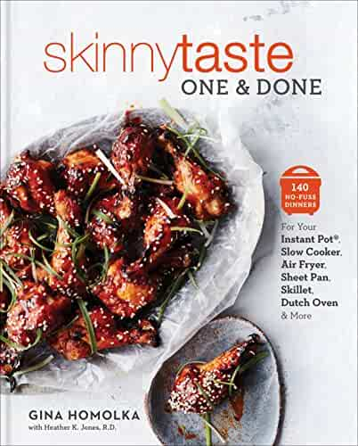 Skinnytaste One and Done: 140 No-Fuss Dinners for Your Instant Pot®, Slow Cooker, Air Fryer, Sheet Pan,  Skillet, Dutch Oven, and More