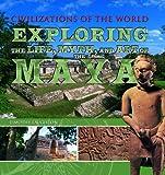 Exploring the Life, Myth, and Art of the Maya, Timothy Laughton, 1448848326