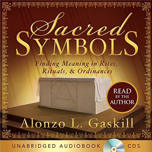 Sacred Symbols Finding Meaning In Rites Rituals And Ordinances