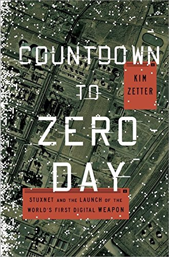 Countdown to Zero Day: Stuxnet and the Launch of the World's First Digital Weapon Hardcover – November 11, 2014 Kim Zetter Crown 077043617X Intelligence & Espionage