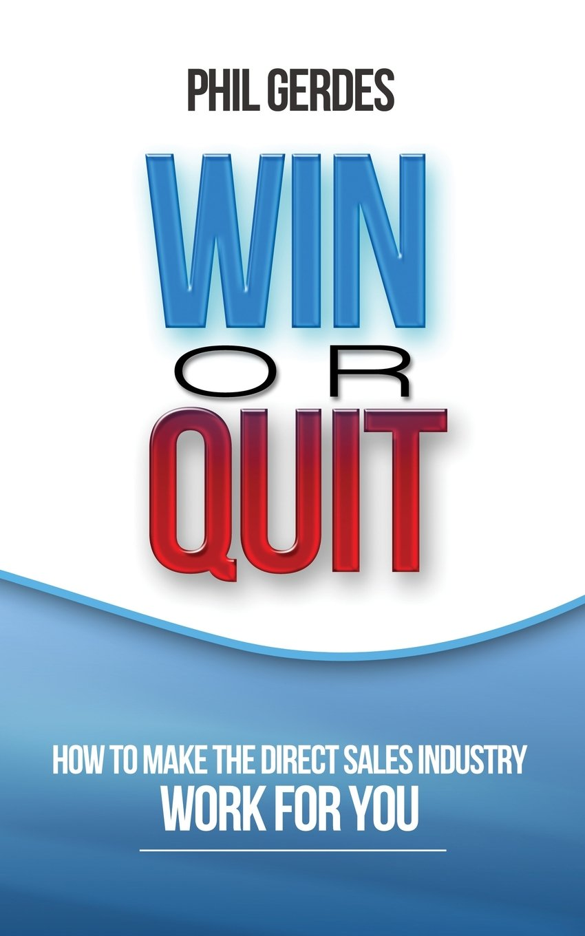 Download Win or Quit: How to Make the Direct Sales Industry Work for You PDF