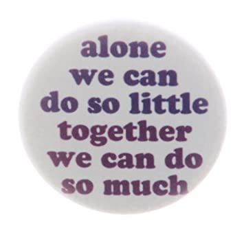 Amazoncom Alone We Can Do So Little Together We Can Do So Much