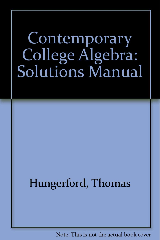 contemporary college algebra solutions manual amazon co uk thomas rh amazon co uk Abstract Algebra For Dummies Abstract Algebra Help