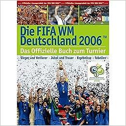Fussball Wm 2006 Alle Spiele Alle Tore Alle Stadien Und