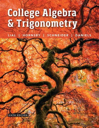 College Algebra and Trigonometry (6th Edition)