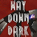 Way Down Dark: The Australia Trilogy, Book 1 | J. P. Smythe