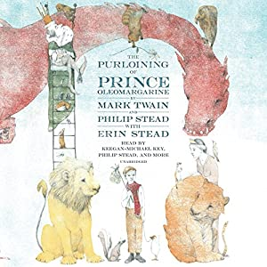The Purloining of Prince Oleomargarine Audiobook by Mark Twain, Philip C. Stead, Erin Stead - contributor Narrated by Keegan-Michael Key,  various