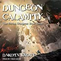 Dungeon Calamity: Divine Dungeon, Book 3 Audiobook by Dakota Krout Narrated by Vikas Adam