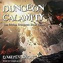 Dungeon Calamity: Divine Dungeon, Book 3 Hörbuch von Dakota Krout Gesprochen von: Vikas Adam