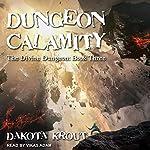 Dungeon Calamity: Divine Dungeon, Book 3 | Dakota Krout