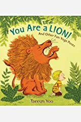 You Are a Lion!: And Other Fun Yoga Poses Kindle Edition