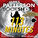 113 Minutes: A Story in Real Time Audiobook by James Patterson, Max DiLallo Narrated by Becky Ann Baker, Christopher Ryan Grant