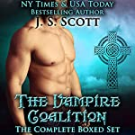 The Vampire Coalition: The Complete Boxed Set: The Vampire Coalition, Books 1-5 | J. S. Scott