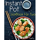 Instant Pot CookBook For Two: 80+ Wholesome, Quick & Easy Smart Pressure Cooker Recipes
