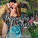Becoming a Duchess Audiobook by Cara Sanibel Narrated by Sylvia Westin