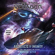 Architects of Infinity Audiobook by Kirsten Beyer Narrated by January LaVoy
