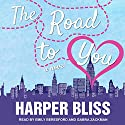 The Road to You: A Lesbian Romance Novel Audiobook by Harper Bliss Narrated by Gabra Zackman, Emily Beresford