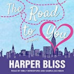 The Road to You: A Lesbian Romance Novel | Harper Bliss