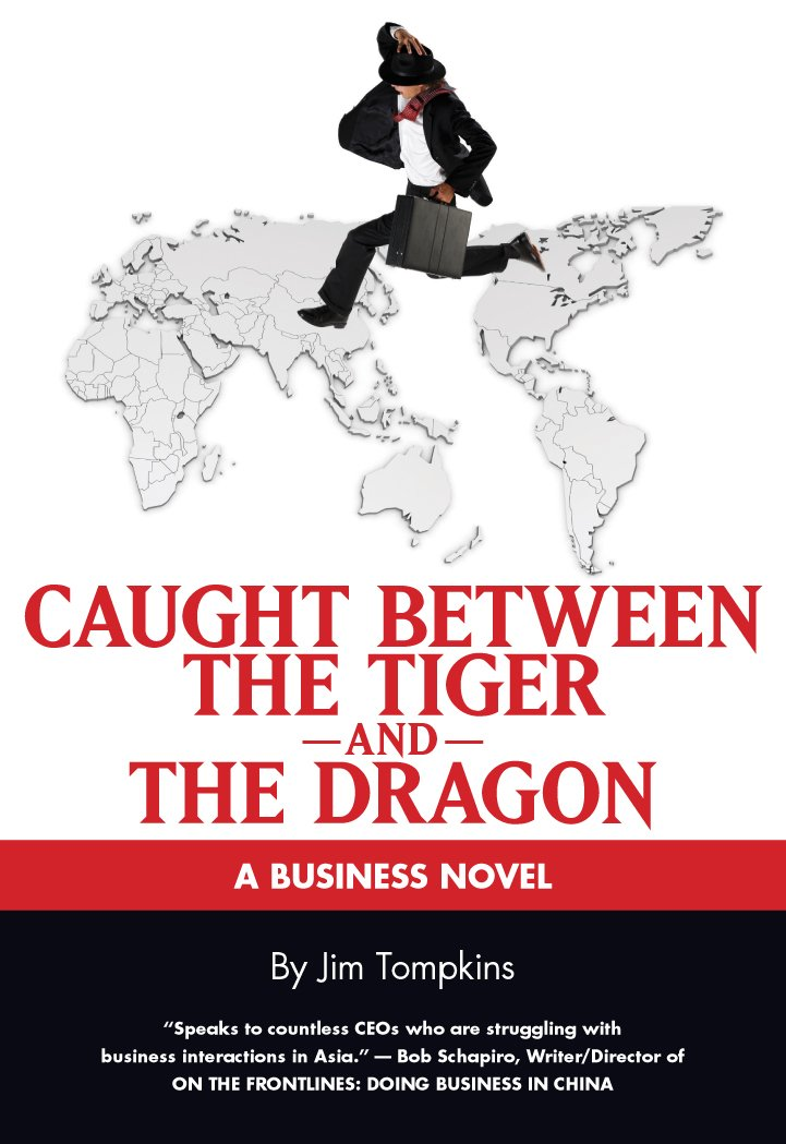 Caught Between the Tiger and the Dragon: A Business Novel (Business Novels (Tompkins Press))