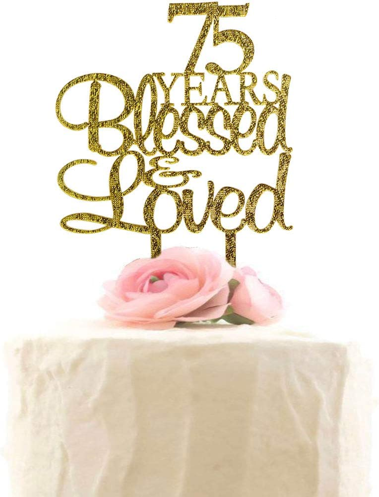 75 Years Blessed & Loved Cake Topper, 75th Birthday Wedding Anniversary Party Decorations (Gold Glitter)