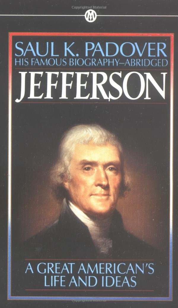 Jefferson: A Great American's Life and ideas