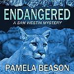 Endangered: A Sam Westin Mystery, Book 1   Pamela Beason